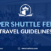 Super Shuttle Ferry Travel Guidelines